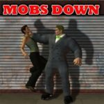 Mobs Down