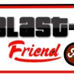 BLAST A FRIEND