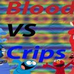 Bloods V.S. Crips