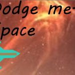 Dodge me-Space