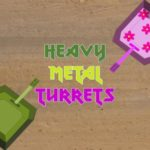 Heavy Metal Turrets