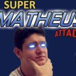 Super Matheus Attack!
