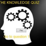 The knowledge quiz