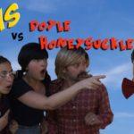 Eris vs Doyle Honeysuckle!
