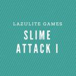 SLIME ATTACK I